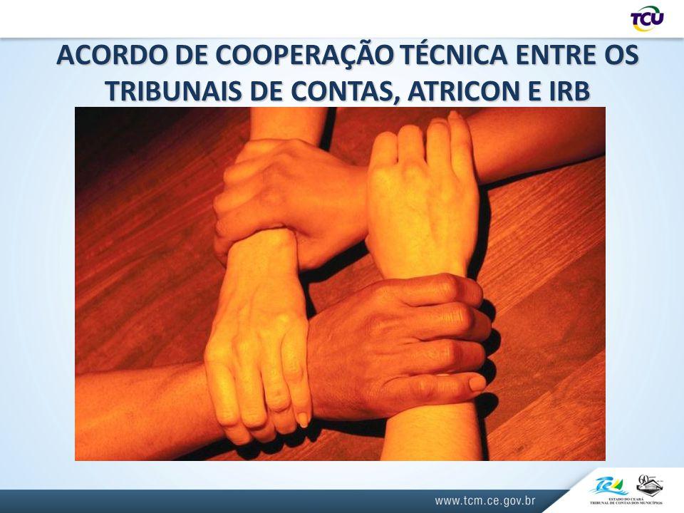 ACORDO DE COOPERAÇÃO TÉCNICA ENTRE OS TRIBUNAIS DE CONTAS, ATRICON E IRB