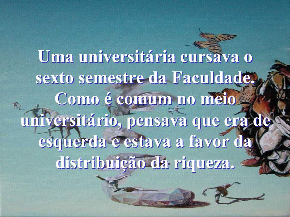 Uma universitária cursava o sexto semestre da Faculdade.