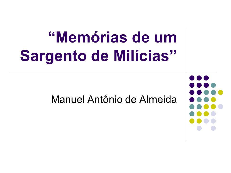 """""""Memórias de um Sargento de Milícias"""" Manuel Antônio de Almeida"""