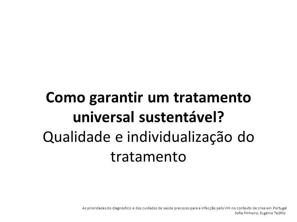 Como garantir um tratamento universal sustentável.