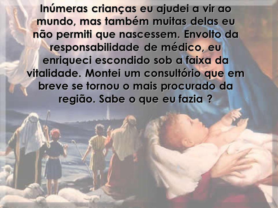 Eu sei que através daquele sonho, Deus me levou para um lugar onde os 'anjinhos' ficam quando são barbaramente impedidos de nascer.