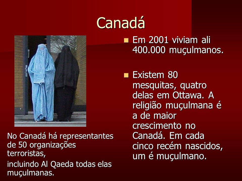 Canadá Em 2001 viviam ali 400.000 muçulmanos. Em 2001 viviam ali 400.000 muçulmanos.
