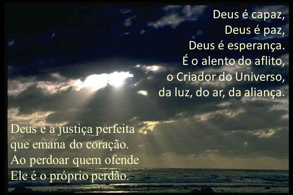 Deus é capaz, Deus é paz, Deus é esperança.