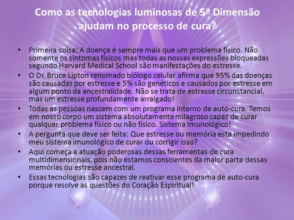 Como as tecnologias luminosas de 5ª Dimensão ajudam no processo de cura? Primeira coisa: A doença é sempre mais que um problema físico. Não somente os