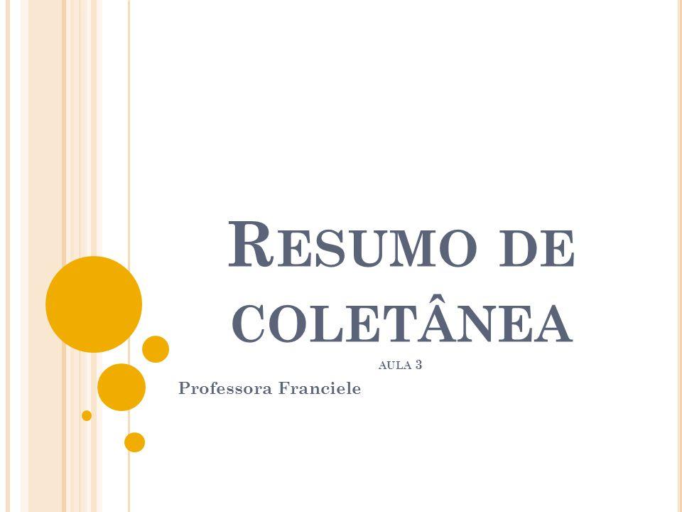R ESUMO DE COLETÂNEA AULA 3 Professora Franciele