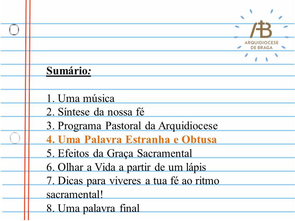 Sumário: 1.Uma música 2. Síntese da nossa fé 3. Programa Pastoral da Arquidiocese 4.