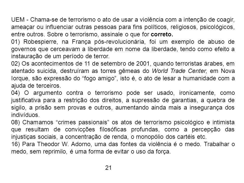 UEM - Chama-se de terrorismo o ato de usar a violência com a intenção de coagir, ameaçar ou influenciar outras pessoas para fins políticos, religiosos