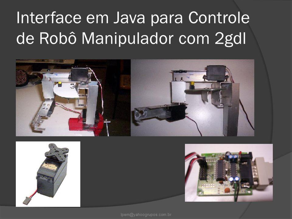 Interface em Java para Controle de Robô Manipulador com 2gdl lpem@yahoogrupos.com.br