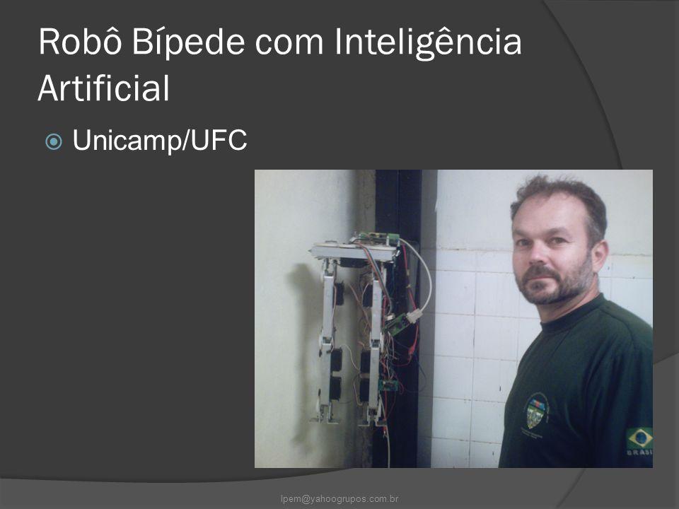 Robô Bípede com Inteligência Artificial  Unicamp/UFC lpem@yahoogrupos.com.br