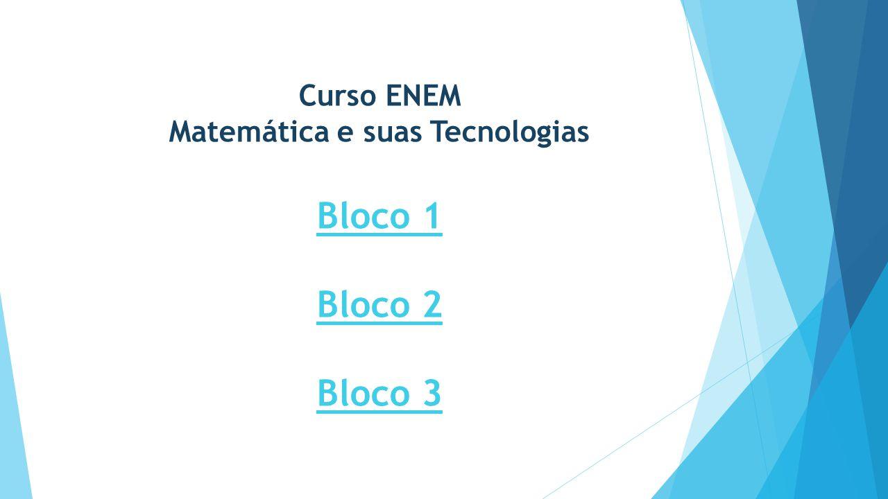 Curso ENEM Matemática e suas Tecnologias Bloco 1 Bloco 2 Bloco 3