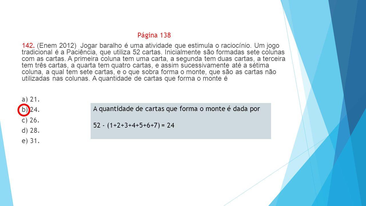 Página 138 142. (Enem 2012) Jogar baralho é uma atividade que estimula o raciocínio. Um jogo tradicional é a Paciência, que utiliza 52 cartas. Inicial