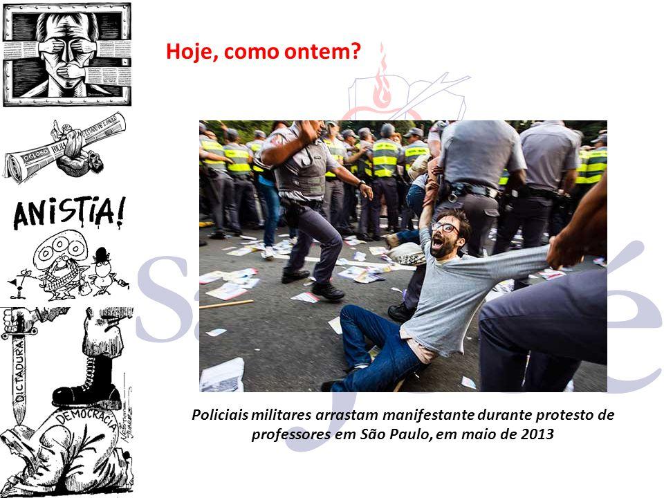 Hoje, como ontem? Policiais militares arrastam manifestante durante protesto de professores em São Paulo, em maio de 2013