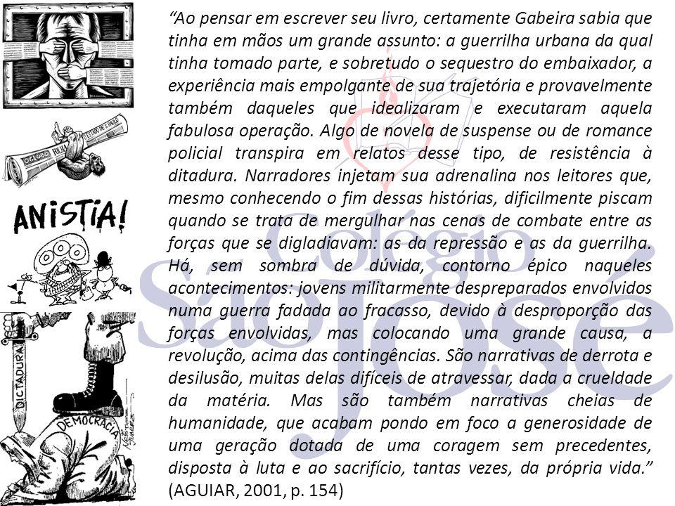 """""""Ao pensar em escrever seu livro, certamente Gabeira sabia que tinha em mãos um grande assunto: a guerrilha urbana da qual tinha tomado parte, e sobre"""
