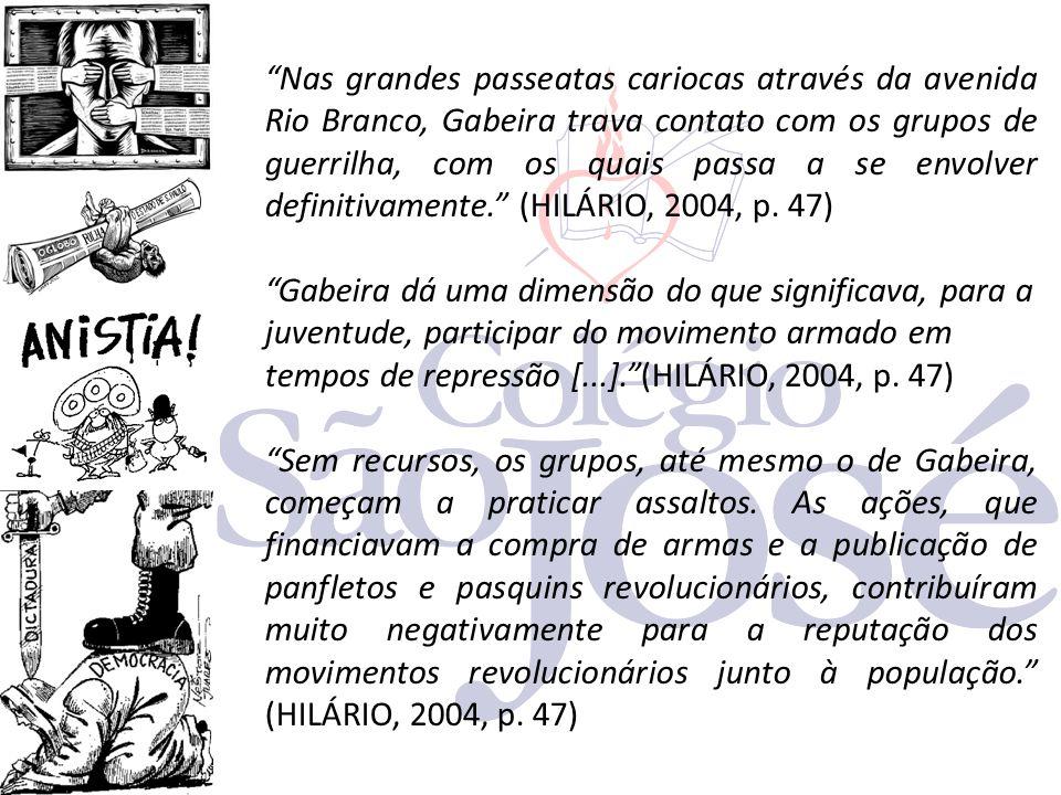 """""""Nas grandes passeatas cariocas através da avenida Rio Branco, Gabeira trava contato com os grupos de guerrilha, com os quais passa a se envolver defi"""