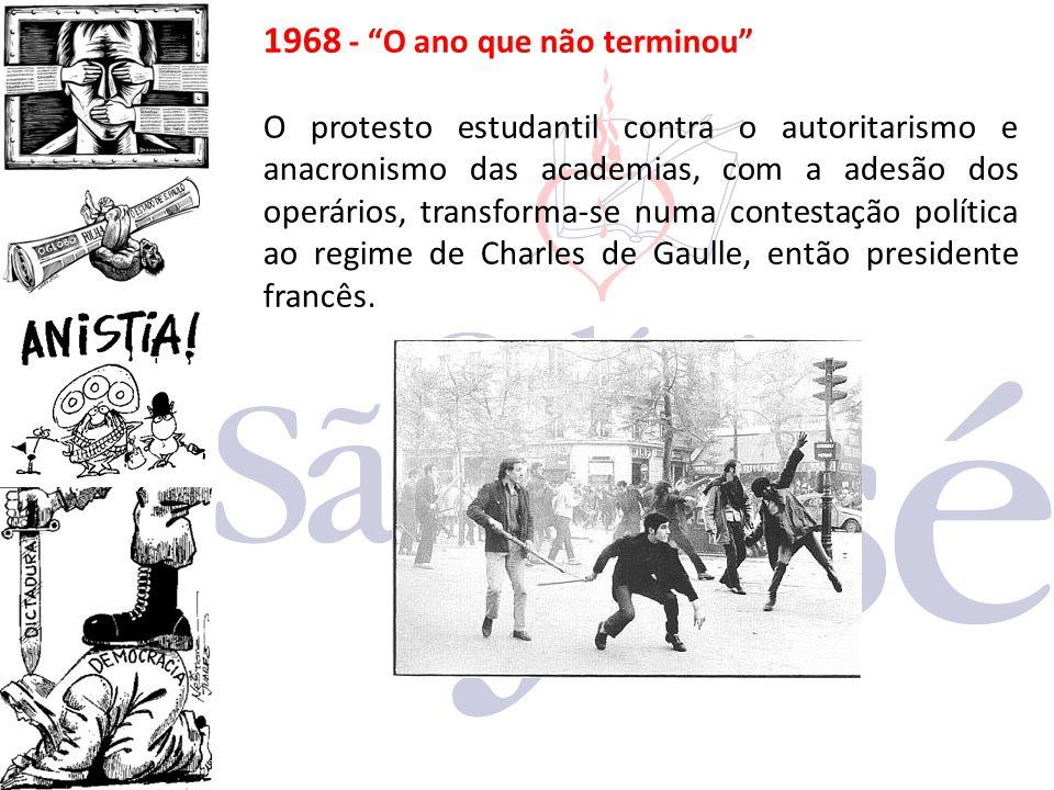 """1968 - """"O ano que não terminou"""" O protesto estudantil contra o autoritarismo e anacronismo das academias, com a adesão dos operários, transforma-se nu"""