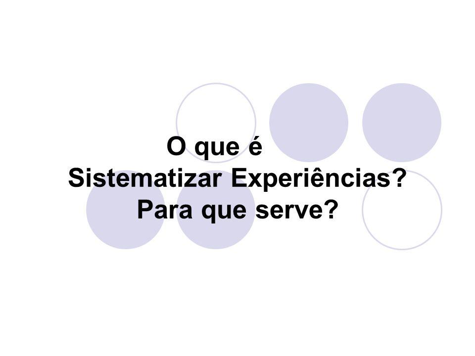 O que é Sistematizar Experiências? Para que serve?