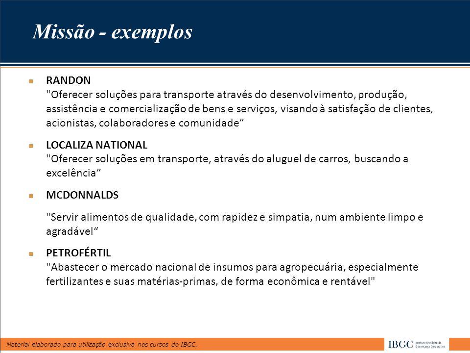 Material elaborado para utilização exclusiva nos cursos do IBGC. Missão - exemplos RANDON