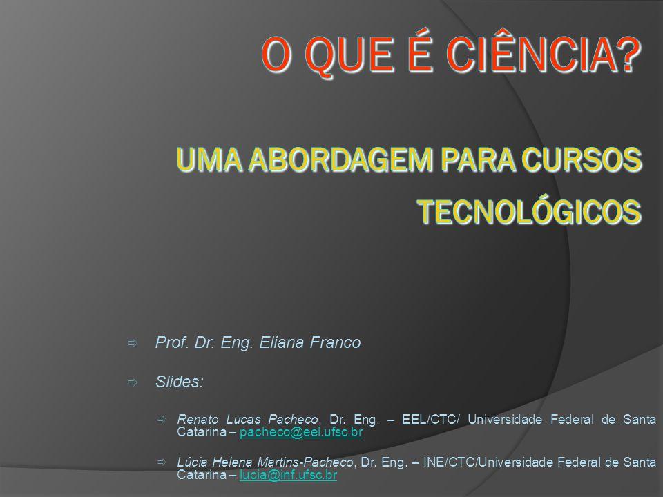  Prof.Dr. Eng. Eliana Franco  Slides:  Renato Lucas Pacheco, Dr.