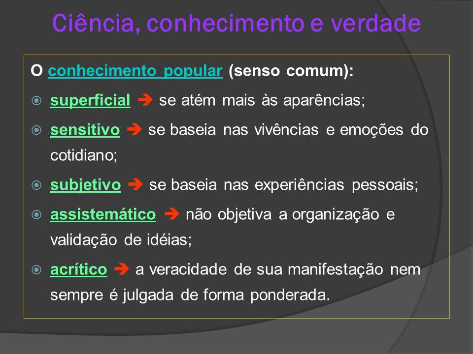 Referências  Wikipedia; Science , http://en.wikipedia.org/wiki/Sciencehttp://en.wikipedia.org/wiki/Science  Francelin, M.