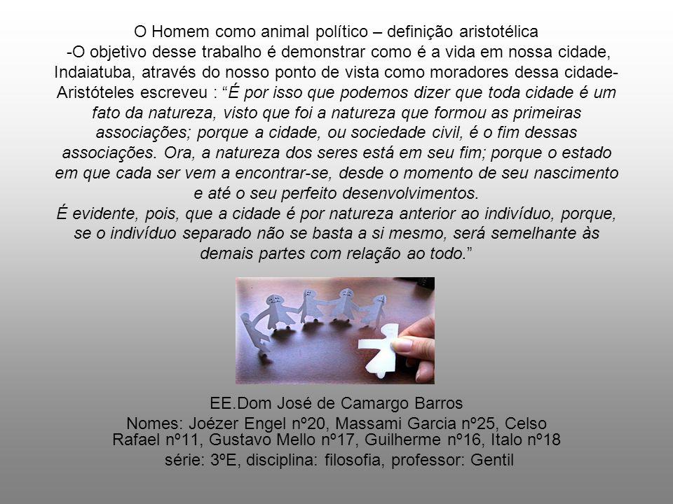 Em nossa cidade (Indaiatuba), nós que somos estudantes, freqüentamos a escola estadual Dom José de Camargo Barros.