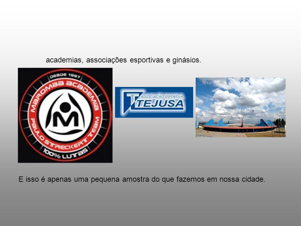 academias, associações esportivas e ginásios.