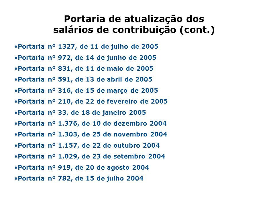 Portaria nº 1327, de 11 de julho de 2005 Portaria nº 972, de 14 de junho de 2005 Portaria nº 831, de 11 de maio de 2005 Portaria nº 591, de 13 de abri