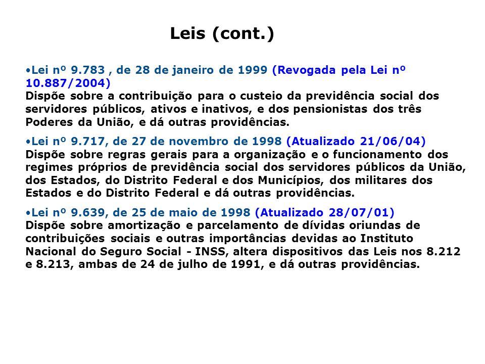Lei nº 9.783, de 28 de janeiro de 1999 (Revogada pela Lei nº 10.887/2004) Dispõe sobre a contribuição para o custeio da previdência social dos servido