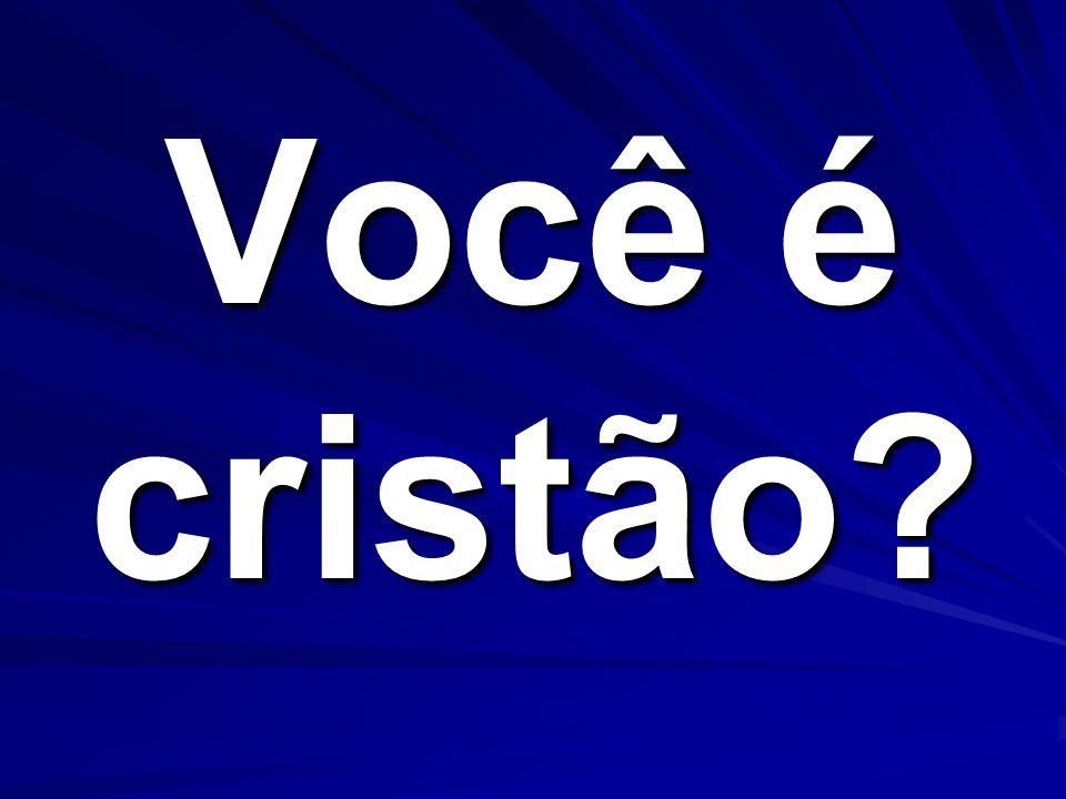 Você é cristão?