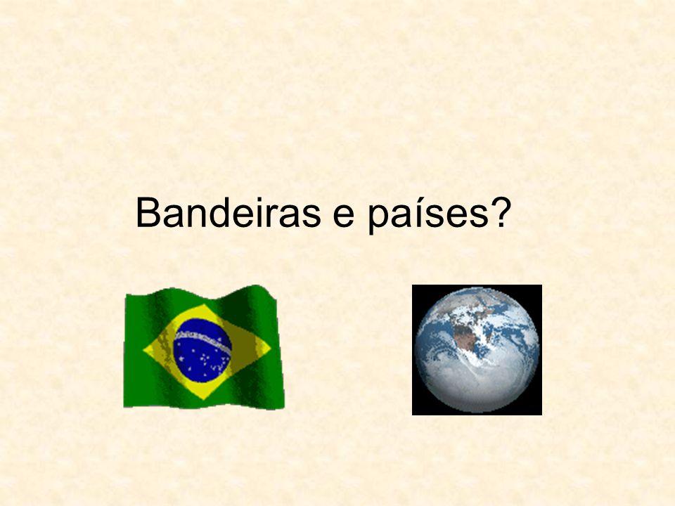 Bandeiras e países?