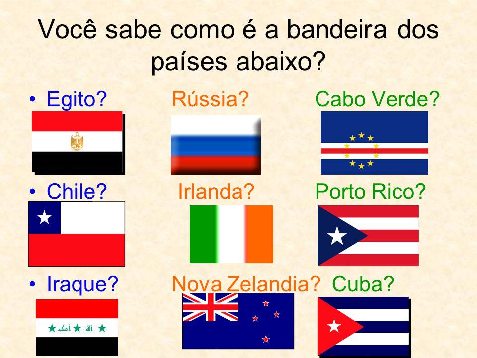 Você sabe como é a bandeira dos países abaixo.Egito?Rússia?Cabo Verde.