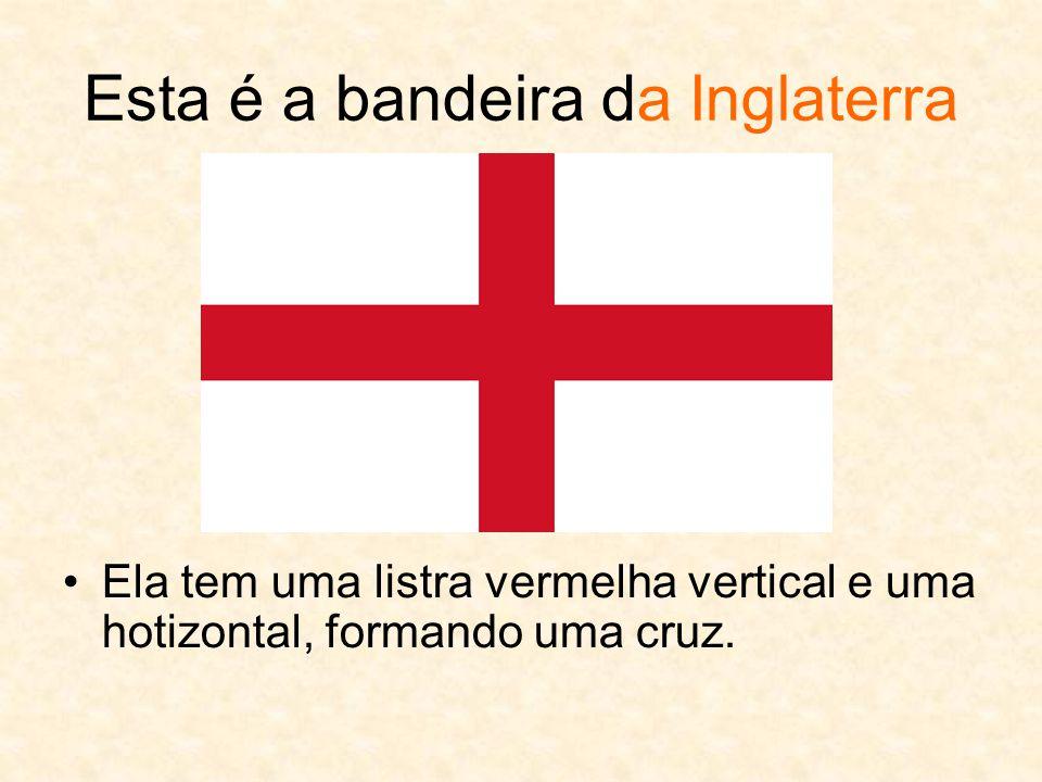 Esta é a bandeira da Inglaterra Ela tem uma listra vermelha vertical e uma hotizontal, formando uma cruz.