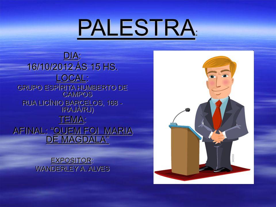 PALESTRA : DIA: 16/10/2012 ÁS 15 HS.