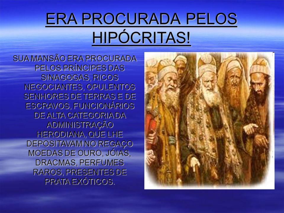 ERA PROCURADA PELOS HIPÓCRITAS.