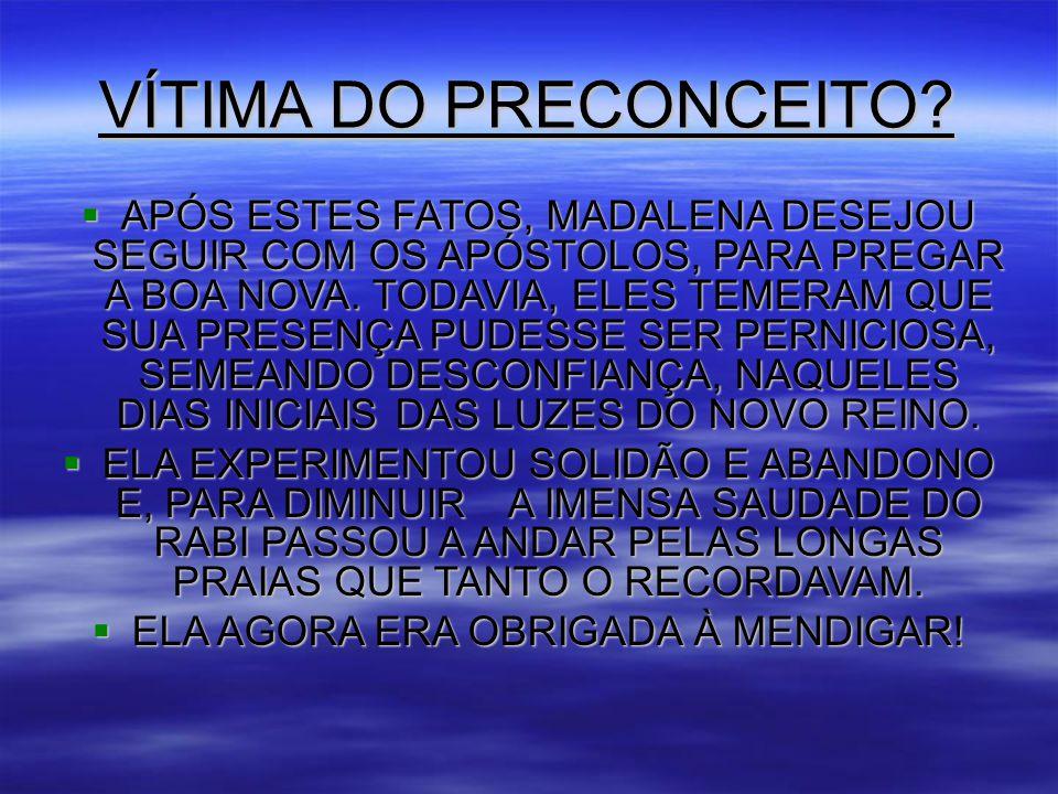 VÍTIMA DO PRECONCEITO.