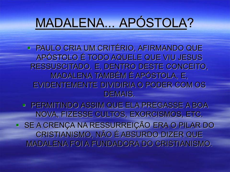 MADALENA...APÓSTOLA.