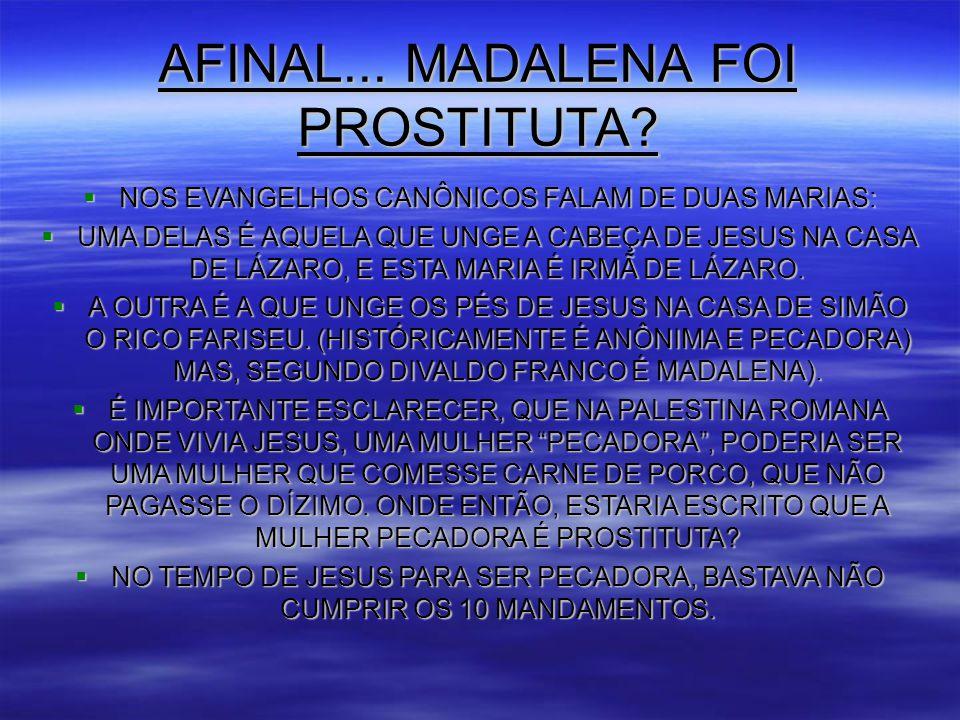 AFINAL...MADALENA FOI PROSTITUTA.