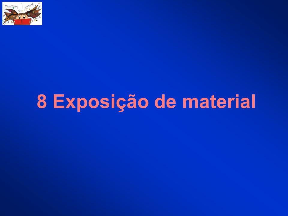 8 Exposição de material