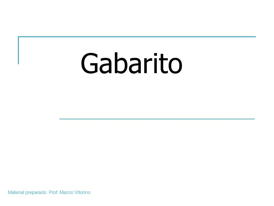 Material preparado: Prof. Marcio Vitorino Gabarito