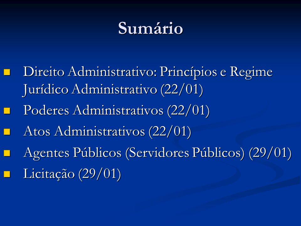 Sumário Direito Administrativo: Princípios e Regime Jurídico Administrativo (22/01) Direito Administrativo: Princípios e Regime Jurídico Administrativ
