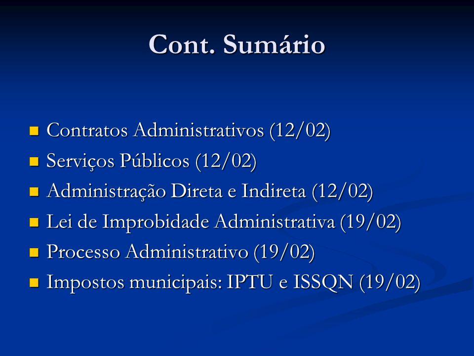 Cont. Sumário Contratos Administrativos (12/02) Contratos Administrativos (12/02) Serviços Públicos (12/02) Serviços Públicos (12/02) Administração Di