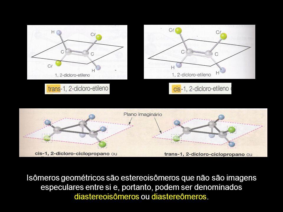 Isômeros geométricos são estereoisômeros que não são imagens especulares entre si e, portanto, podem ser denominados diastereoisômeros ou diastereômer