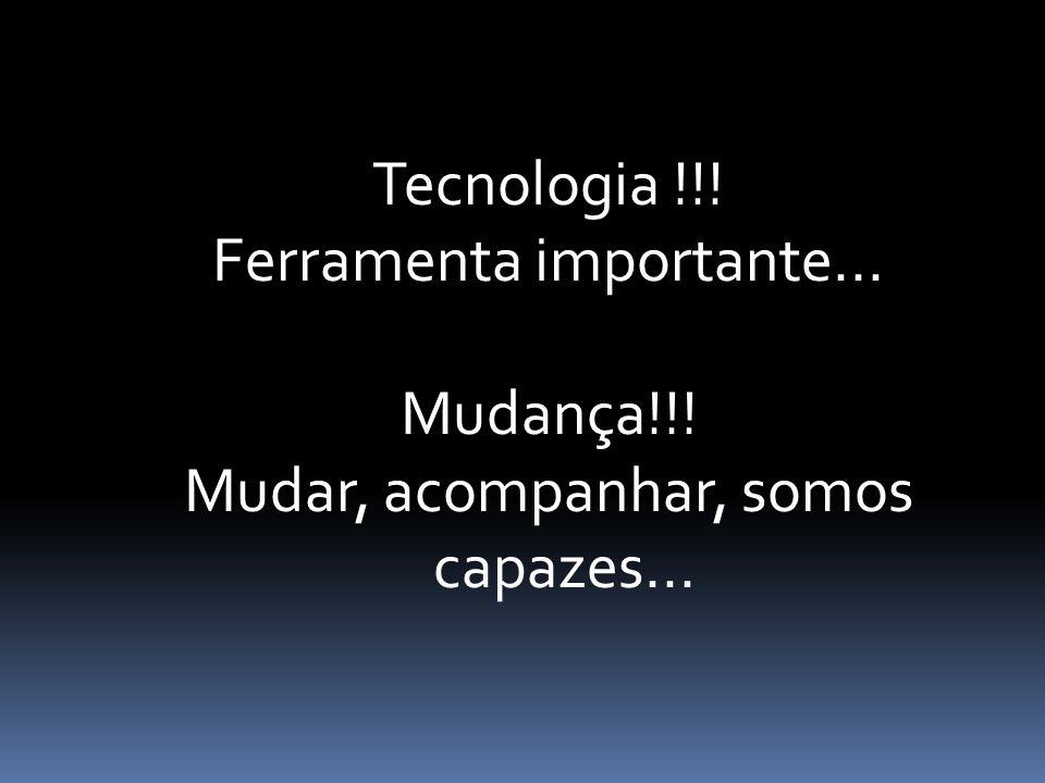 O que é GESTÃO??. Tecnologia !!. Ferramenta importante...