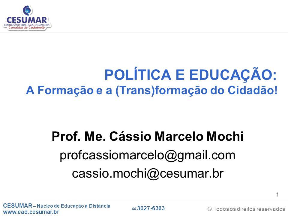 CESUMAR – Núcleo de Educação a Distância www.ead.cesumar.br © Todos os direitos reservados 44 3027-6363 1 POLÍTICA E EDUCAÇÃO: A Formação e a (Trans)f
