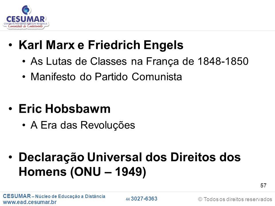 CESUMAR – Núcleo de Educação a Distância www.ead.cesumar.br © Todos os direitos reservados 44 3027-6363 57 Karl Marx e Friedrich Engels As Lutas de Cl