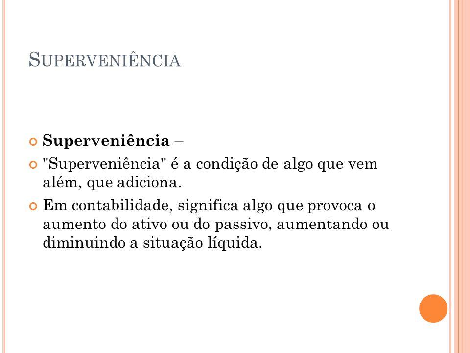 S UPERVENIÊNCIA Se a superveniência é passiva, tal aumento tem efeito negativo.
