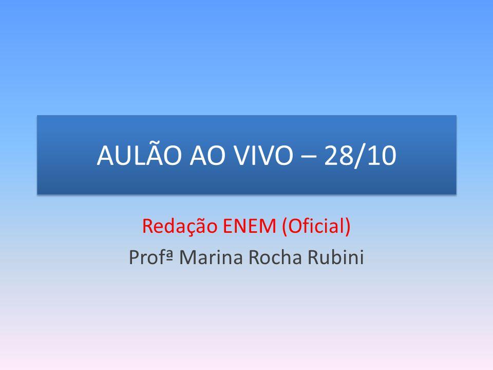 AULÃO AO VIVO – 28/10 Redação ENEM (Oficial) Profª Marina Rocha Rubini