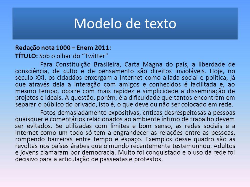 """Modelo de texto Redação nota 1000 – Enem 2011: TÍTULO: Sob o olhar do """"Twitter"""" Para Constituição Brasileira, Carta Magna do país, a liberdade de cons"""