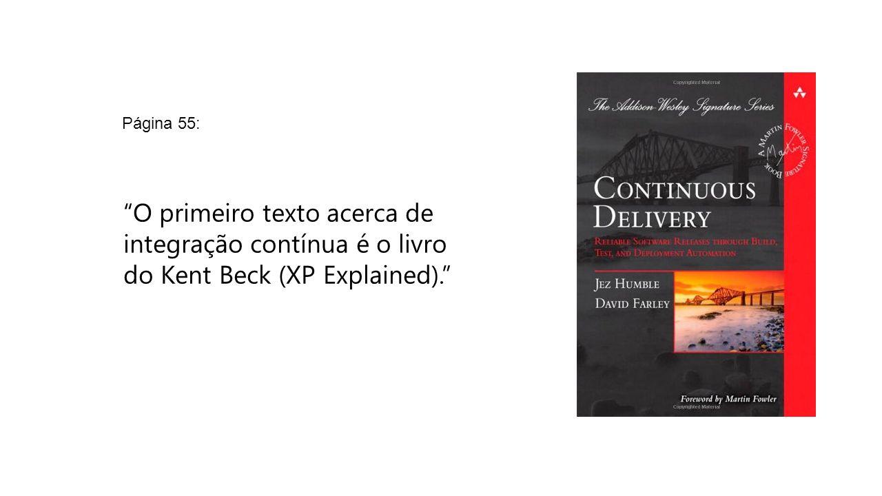 O primeiro texto acerca de integração contínua é o livro do Kent Beck (XP Explained). Página 55: