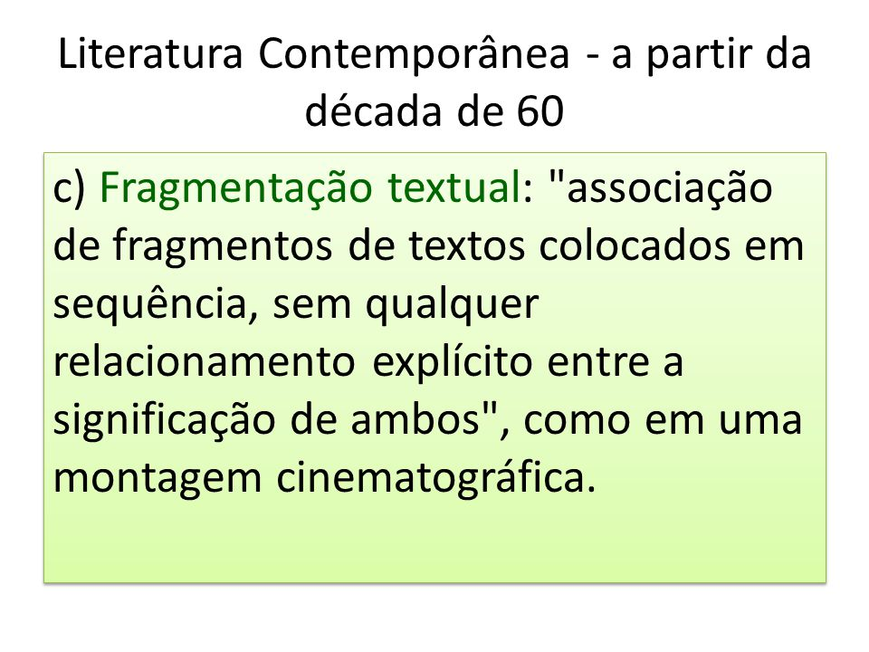 Literatura Contemporânea - a partir da década de 60 c) Fragmentação textual: