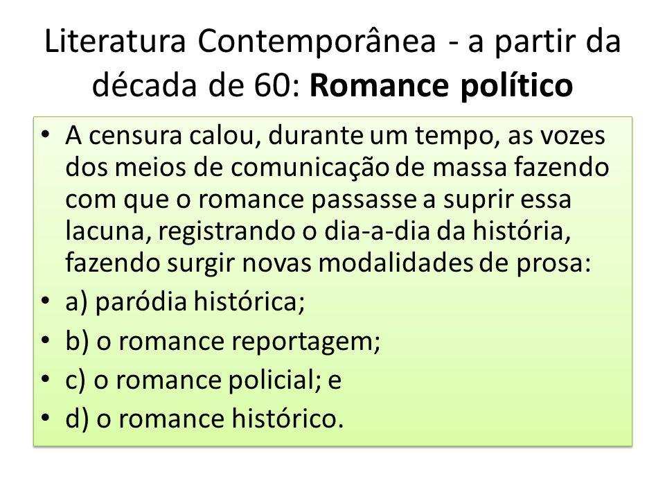 Literatura Contemporânea - a partir da década de 60: Romance político A censura calou, durante um tempo, as vozes dos meios de comunicação de massa fa